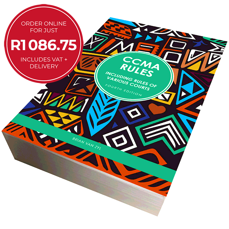 CCMA Rules Including Rules of Various Courts - 4th Edition - by Brian van Zyl